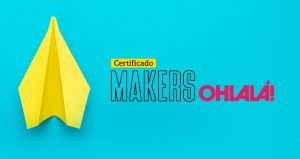 CERTIFICADO OHLALA! MAKERS